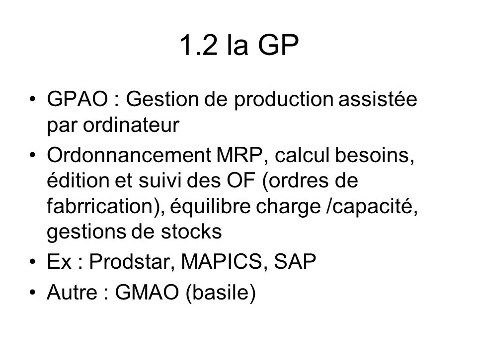 1.2 la GP GPAO : Gestion de production assistée par ordinateur