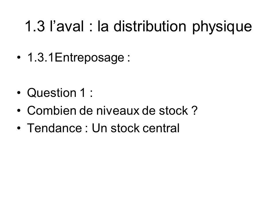 1.3 l'aval : la distribution physique