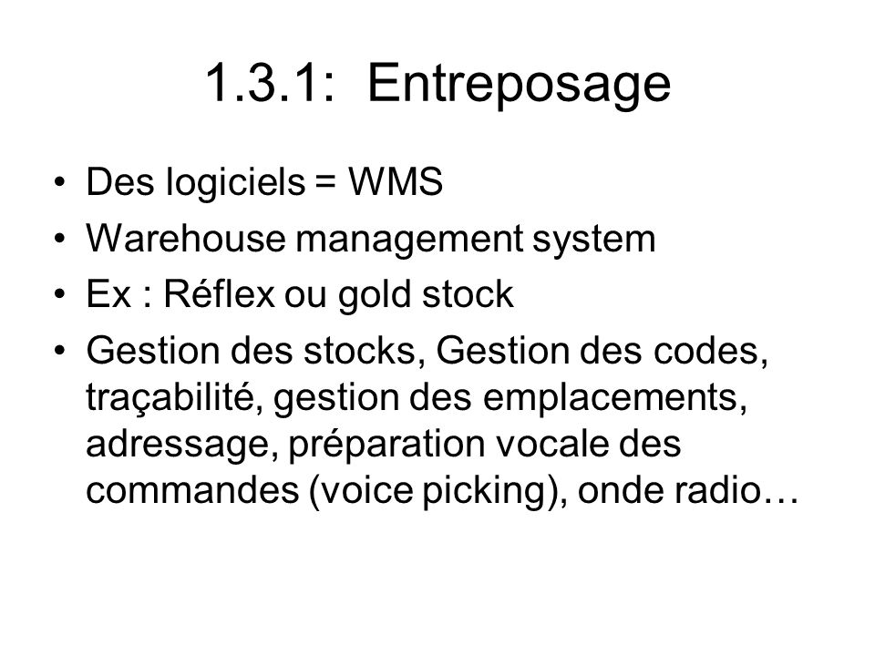 1.3.1: Entreposage Des logiciels = WMS Warehouse management system