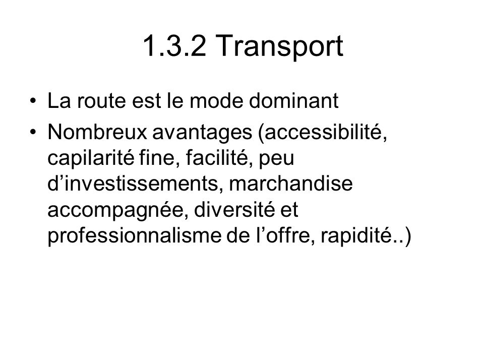 1.3.2 Transport La route est le mode dominant