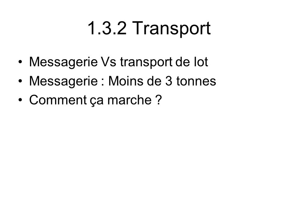 1.3.2 Transport Messagerie Vs transport de lot