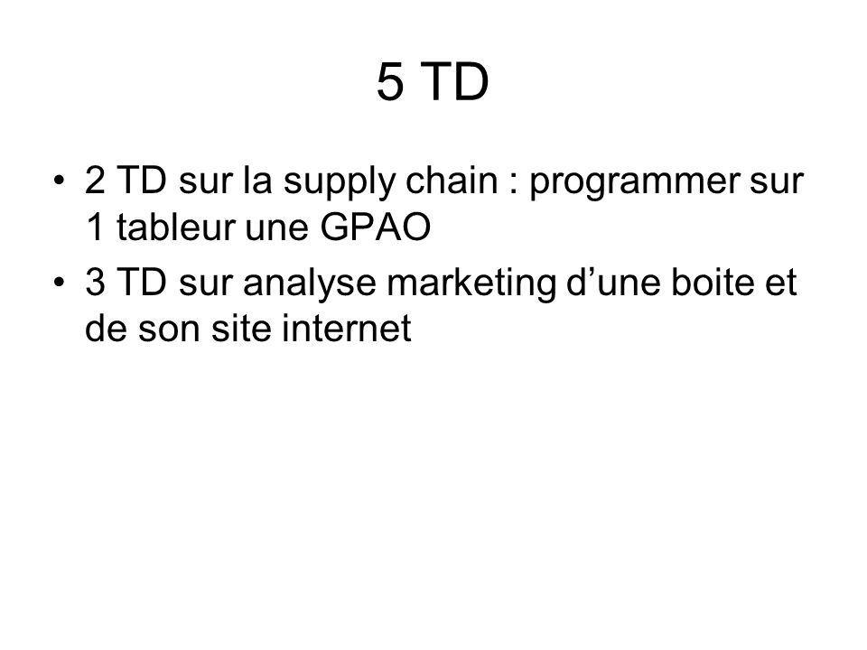 5 TD 2 TD sur la supply chain : programmer sur 1 tableur une GPAO