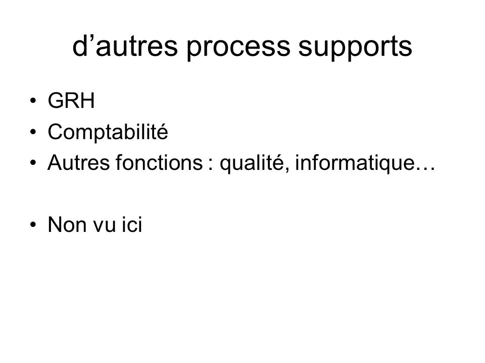 d'autres process supports