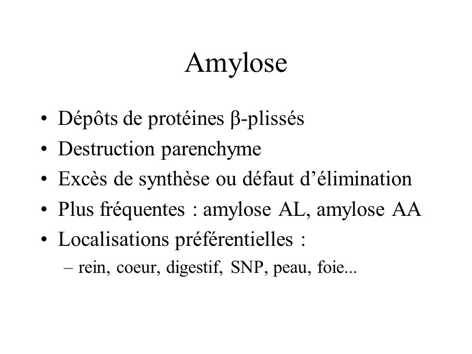 Amylose Dépôts de protéines β-plissés Destruction parenchyme