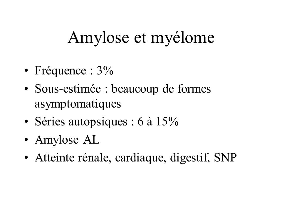 Amylose et myélome Fréquence : 3%