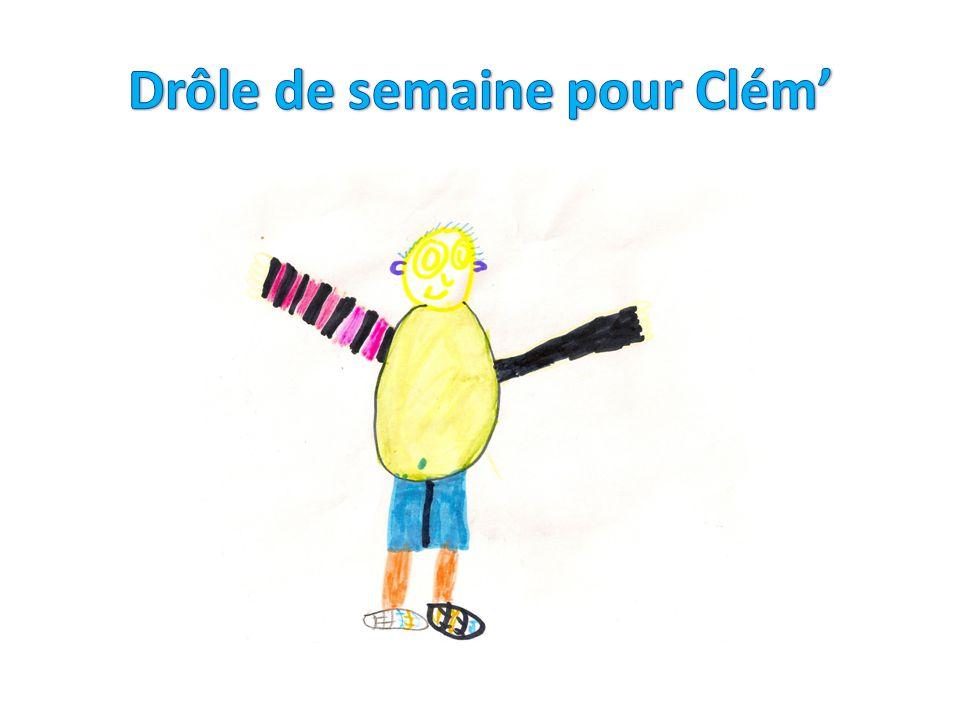 Drôle de semaine pour Clém'
