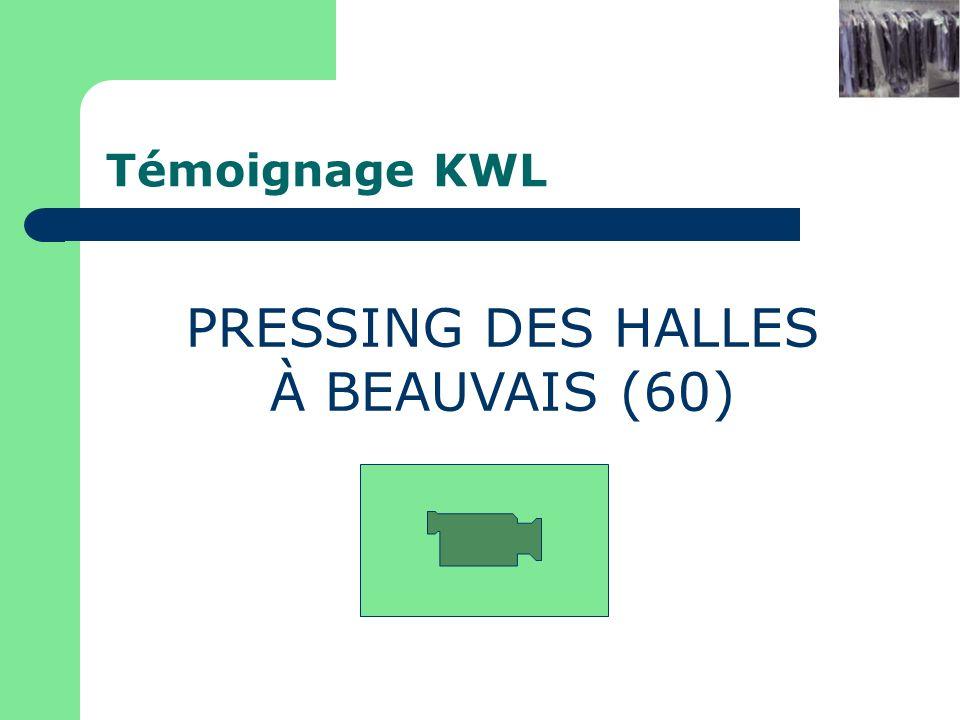 Témoignage KWL PRESSING DES HALLES À BEAUVAIS (60) Pressing xxx à yyy