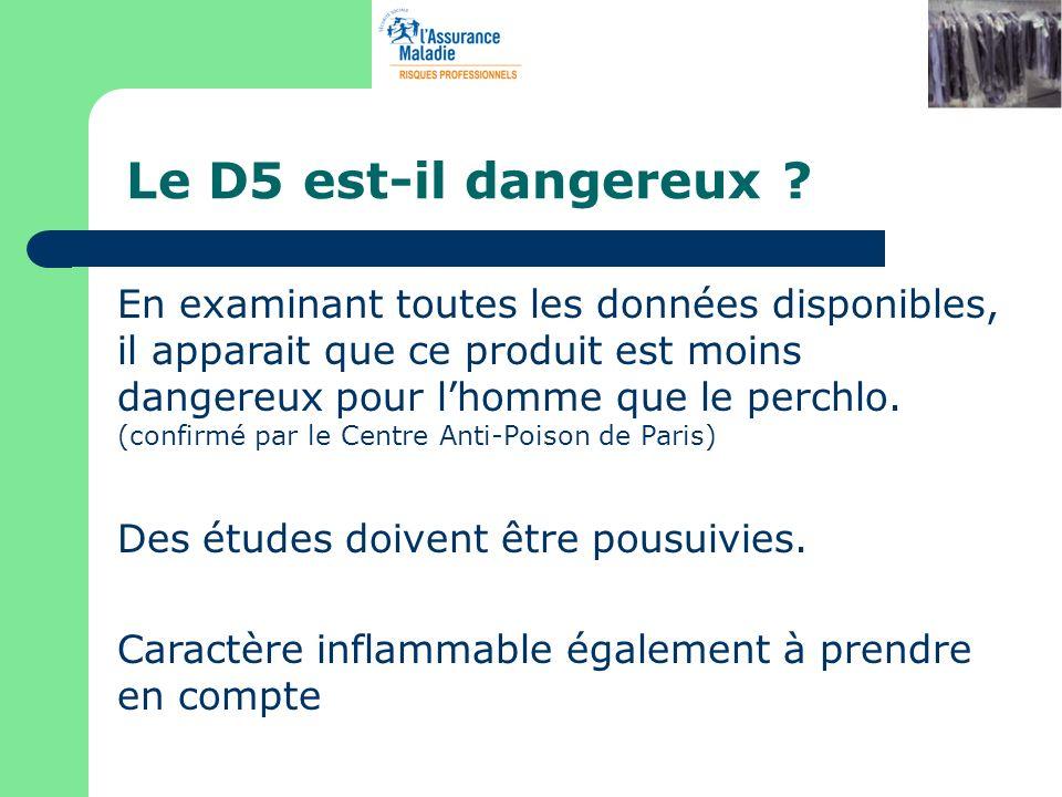 Le D5 est-il dangereux