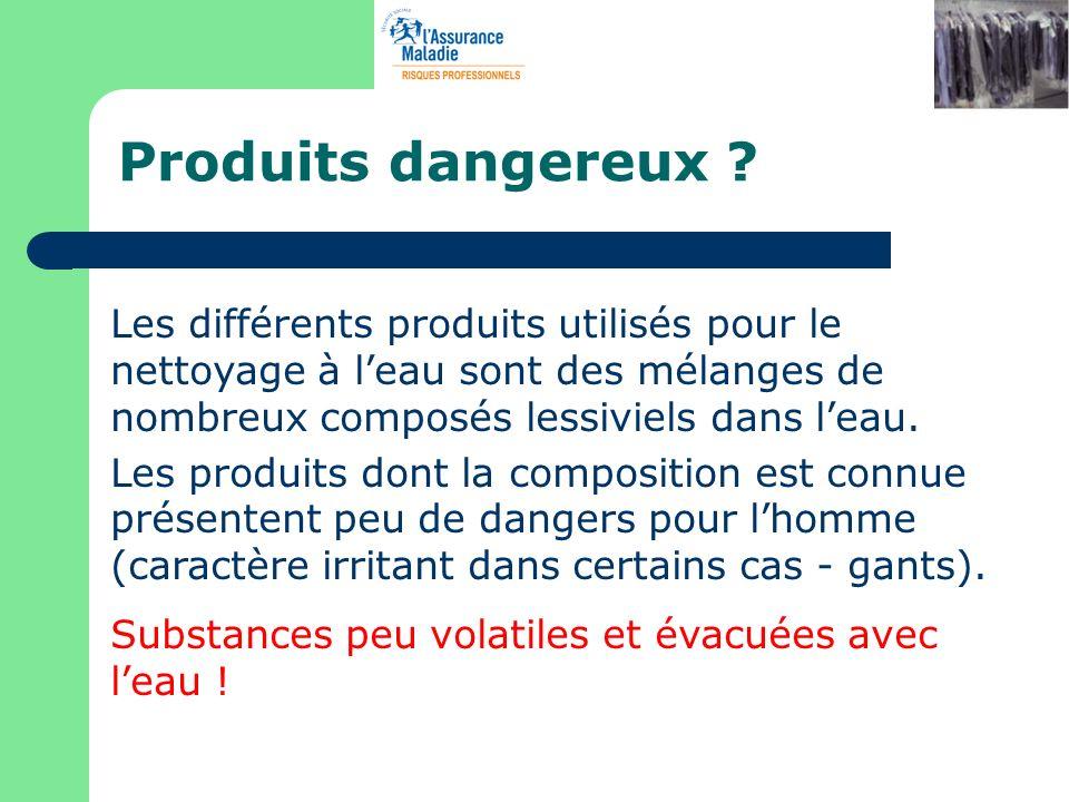Produits dangereux Les différents produits utilisés pour le nettoyage à l'eau sont des mélanges de nombreux composés lessiviels dans l'eau.