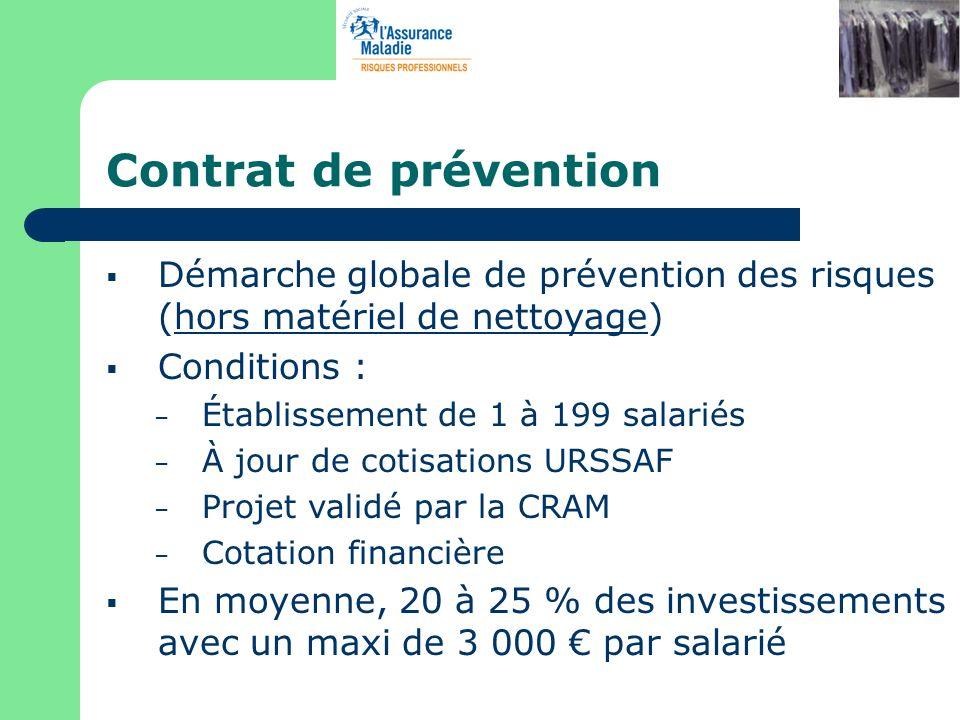 Contrat de prévention Démarche globale de prévention des risques (hors matériel de nettoyage) Conditions :