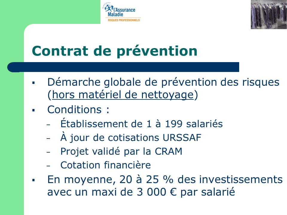Contrat de préventionDémarche globale de prévention des risques (hors matériel de nettoyage) Conditions :