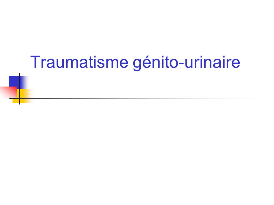Traumatisme génito-urinaire