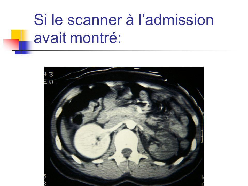 Si le scanner à l'admission avait montré: