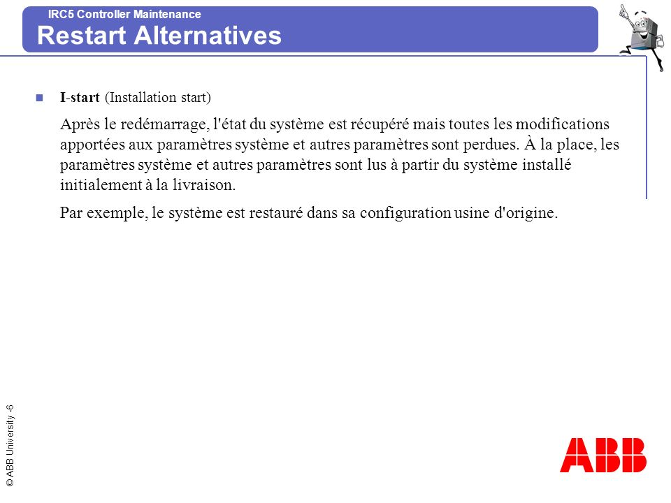 Restart Alternatives I-start (Installation start)