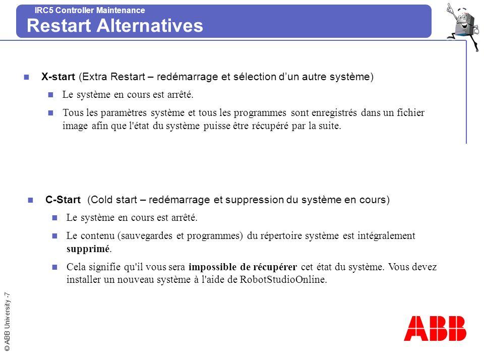Restart Alternatives X-start (Extra Restart – redémarrage et sélection d'un autre système) Le système en cours est arrêté.