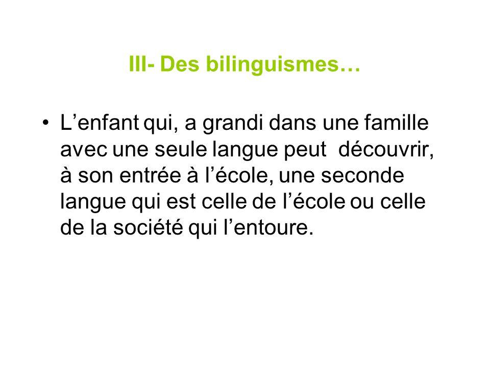 III- Des bilinguismes…