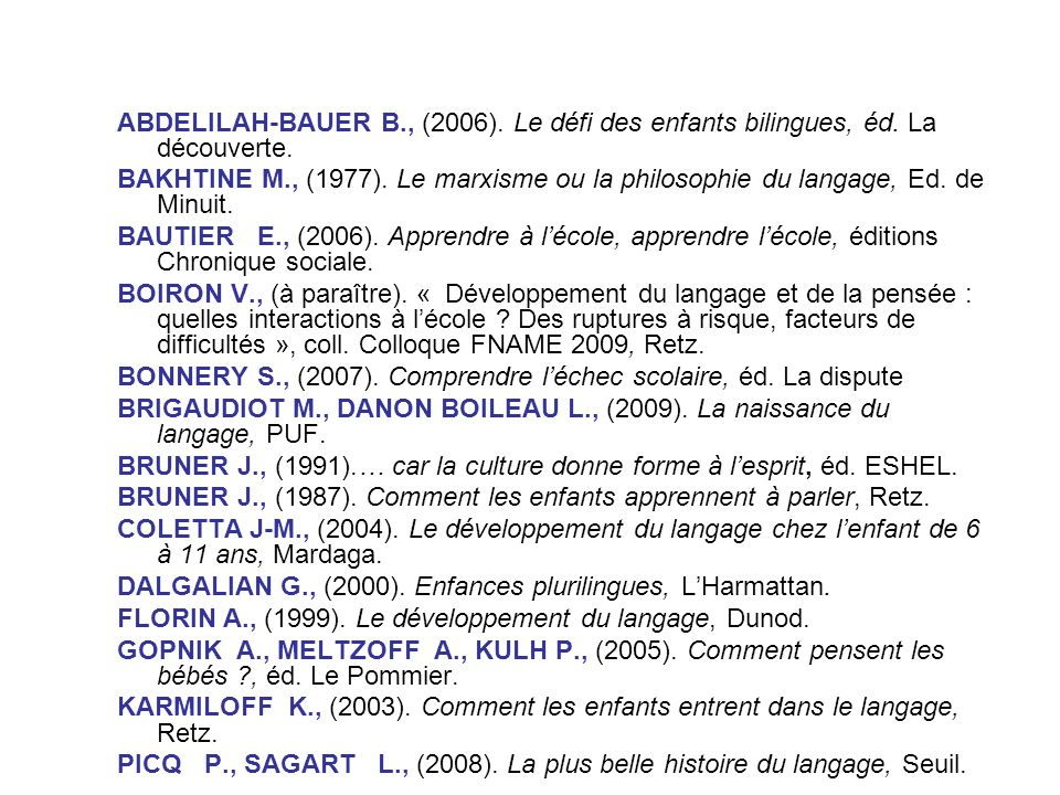 ABDELILAH-BAUER B. , (2006). Le défi des enfants bilingues, éd