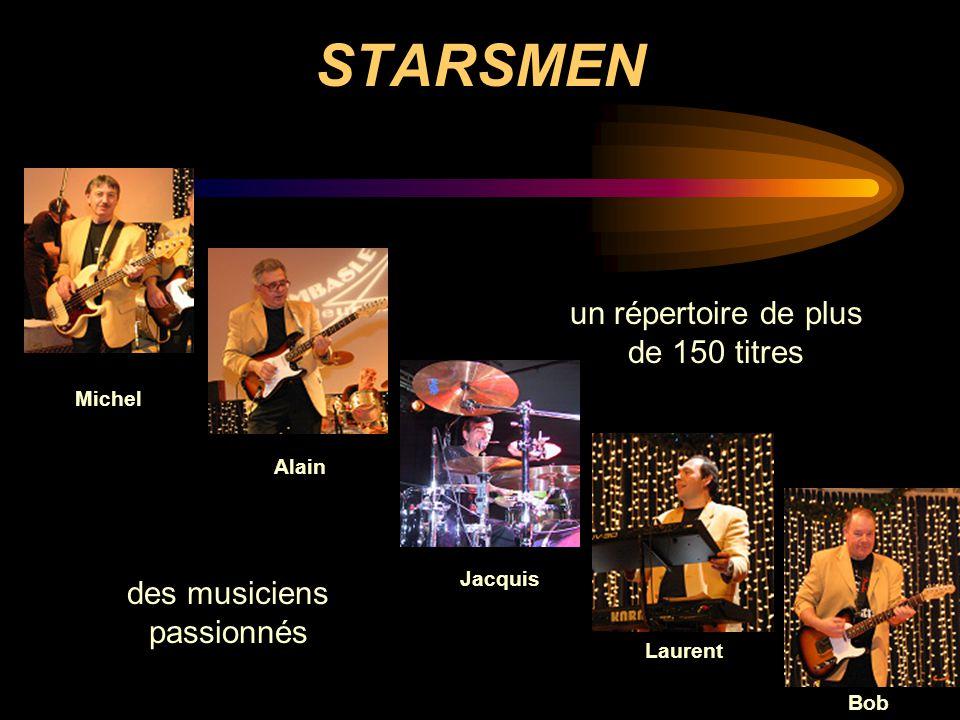 STARSMEN un répertoire de plus de 150 titres des musiciens passionnés