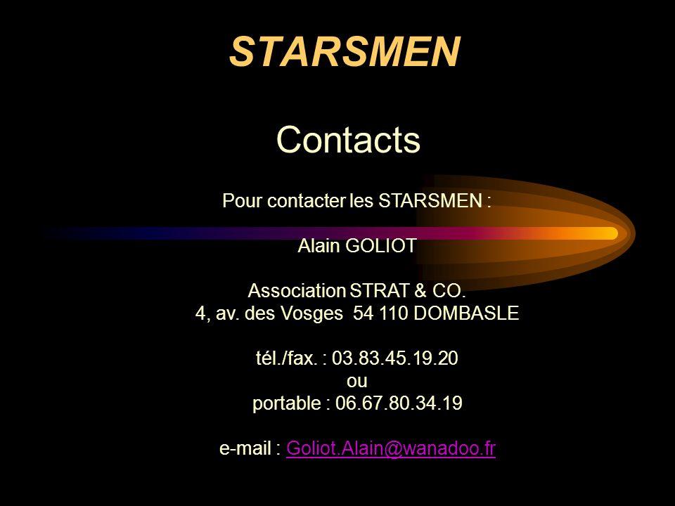 STARSMEN Contacts Pour contacter les STARSMEN : Alain GOLIOT