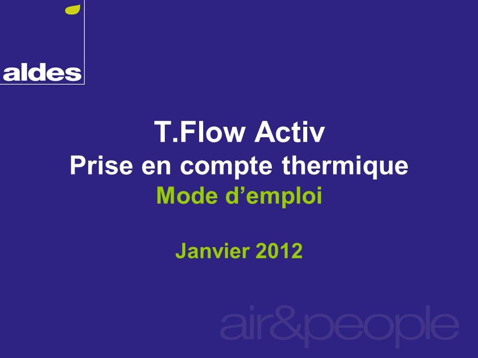 T.Flow Activ Prise en compte thermique Mode d'emploi