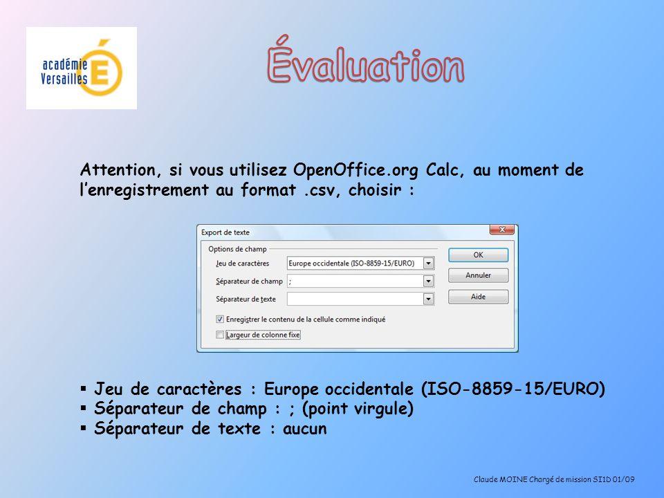 Évaluation Attention, si vous utilisez OpenOffice.org Calc, au moment de l'enregistrement au format .csv, choisir :