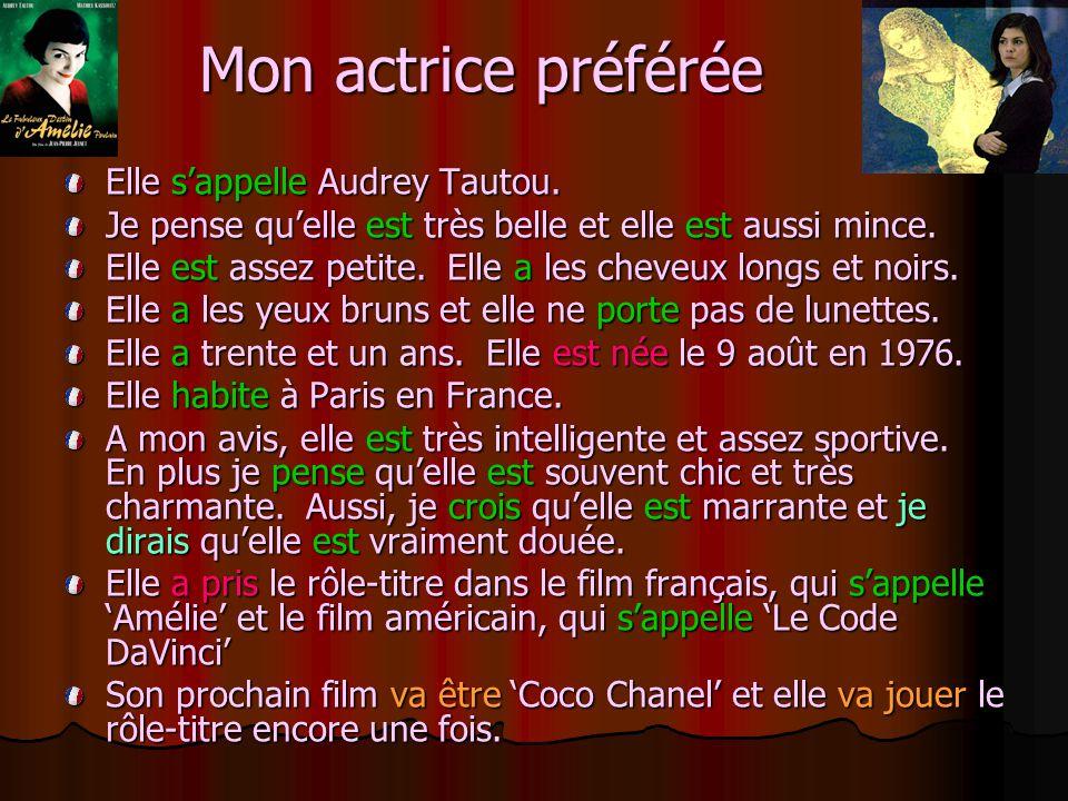 Mon actrice préférée Elle s'appelle Audrey Tautou.