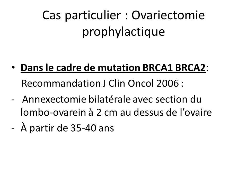 Cas particulier : Ovariectomie prophylactique