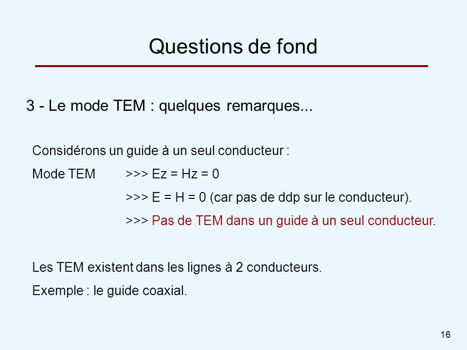 Questions de fond 3 - Le mode TEM : quelques remarques...