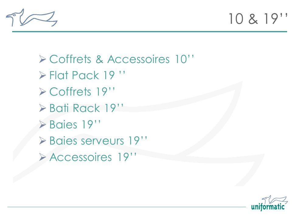 10 & 19'' Coffrets & Accessoires 10'' Flat Pack 19 '' Coffrets 19''