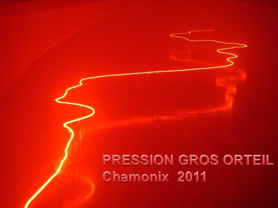 PRESSION GROS ORTEIL Chamonix 2011
