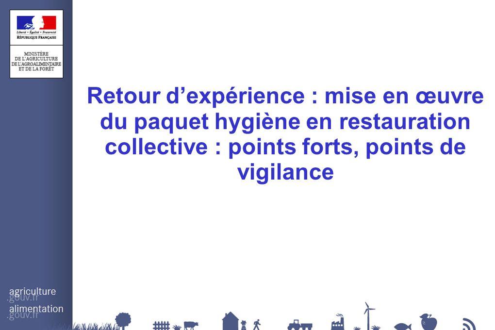 Retour d'expérience : mise en œuvre du paquet hygiène en restauration collective : points forts, points de vigilance
