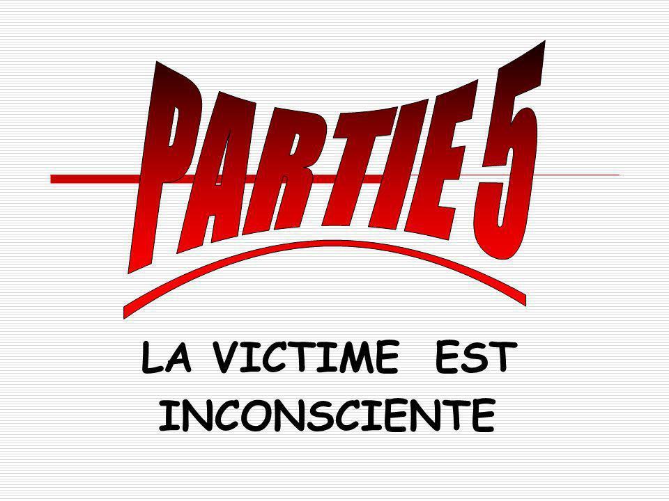 LA VICTIME EST INCONSCIENTE