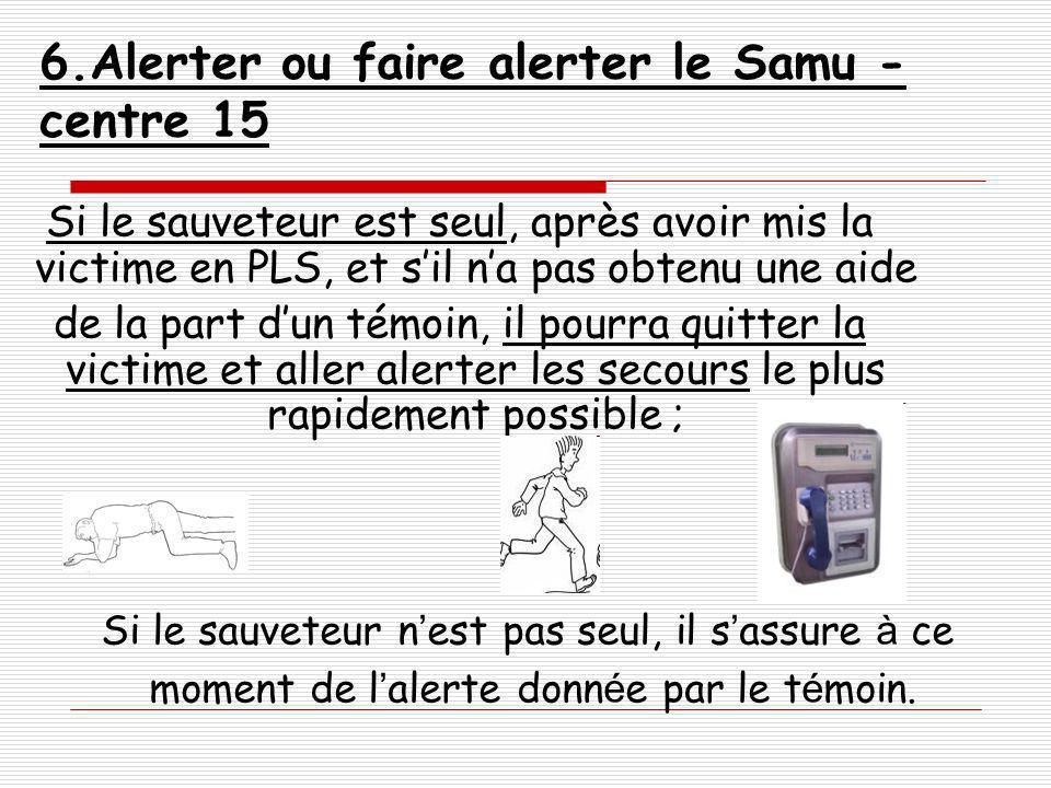 6.Alerter ou faire alerter le Samu - centre 15