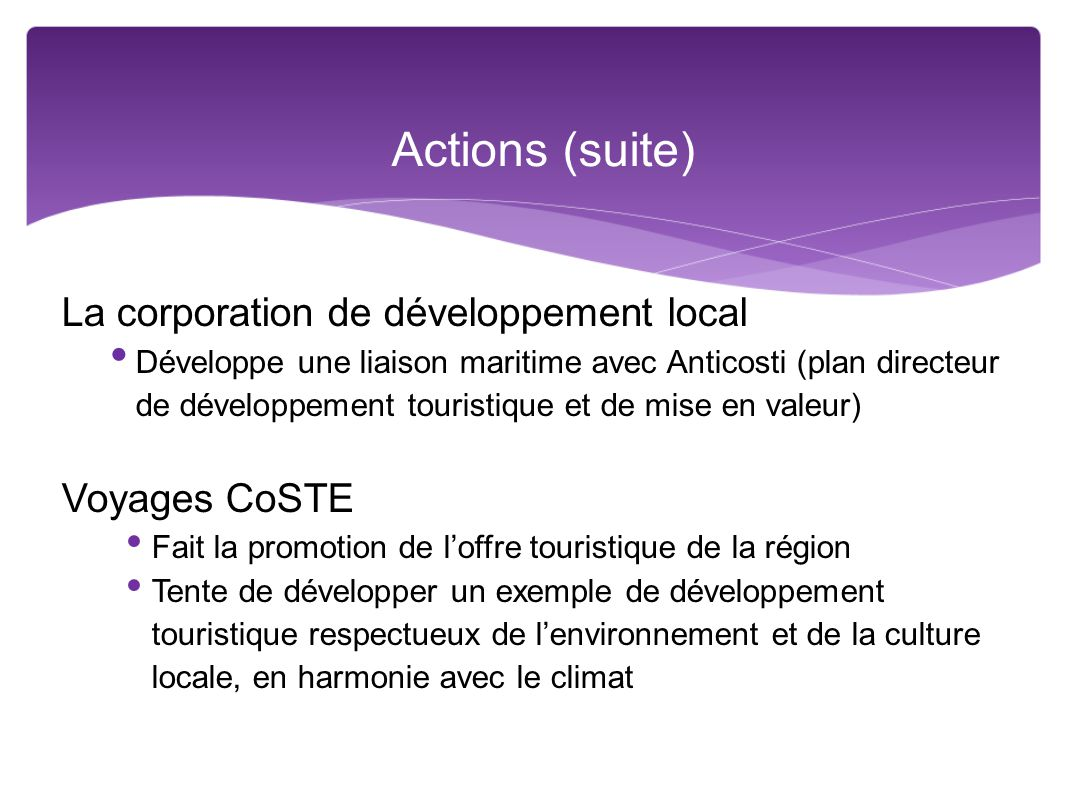Actions (suite) La corporation de développement local Voyages CoSTE