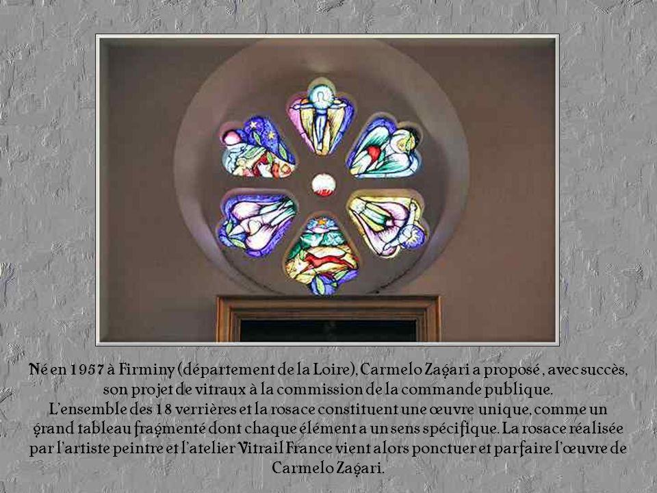 Né en 1957 à Firminy (département de la Loire), Carmelo Zagari a proposé , avec succès, son projet de vitraux à la commission de la commande publique.