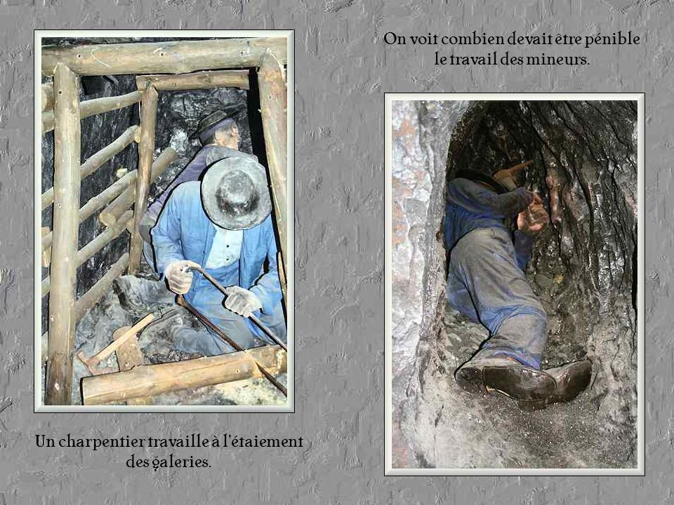 On voit combien devait être pénible le travail des mineurs.