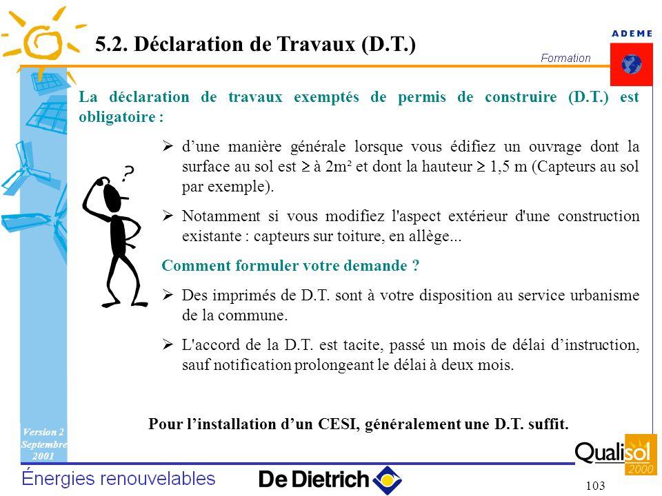 Pour l'installation d'un CESI, généralement une D.T. suffit.