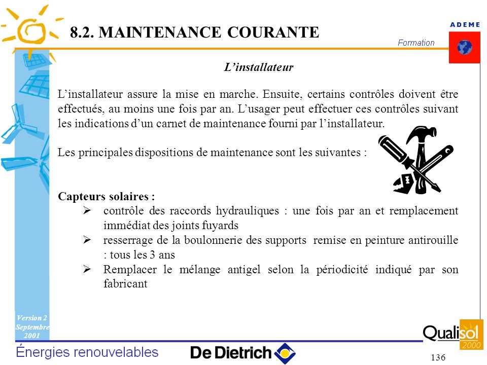 8.2. MAINTENANCE COURANTE L'installateur