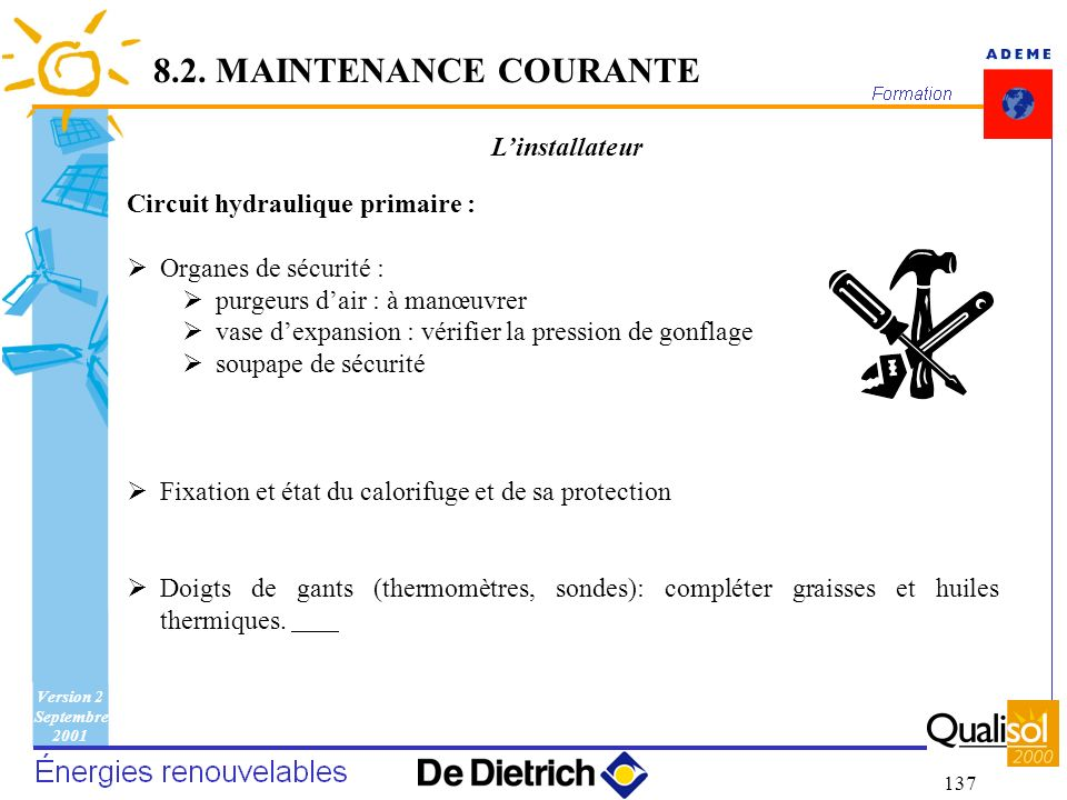 8.2. MAINTENANCE COURANTE L'installateur