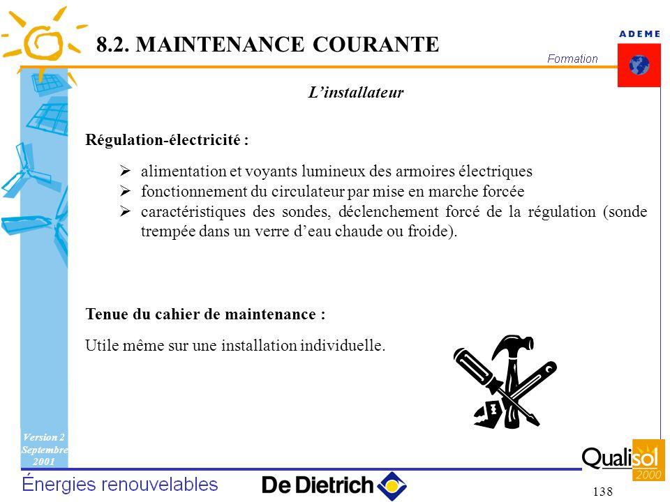 8.2. MAINTENANCE COURANTE L'installateur Régulation-électricité :