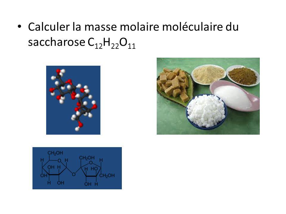 Calculer la masse molaire moléculaire du saccharose C12H22O11