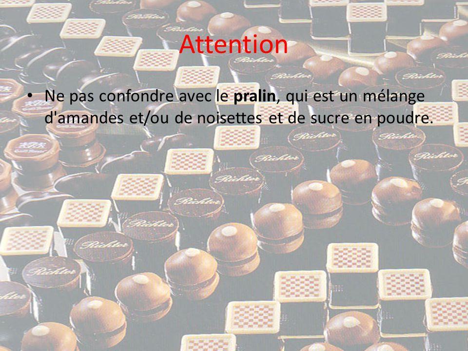 Attention Ne pas confondre avec le pralin, qui est un mélange d amandes et/ou de noisettes et de sucre en poudre.