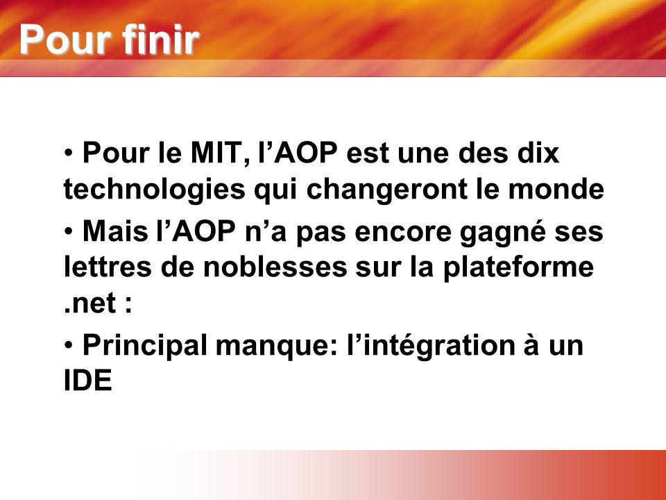 Pour finir Pour le MIT, l'AOP est une des dix technologies qui changeront le monde.