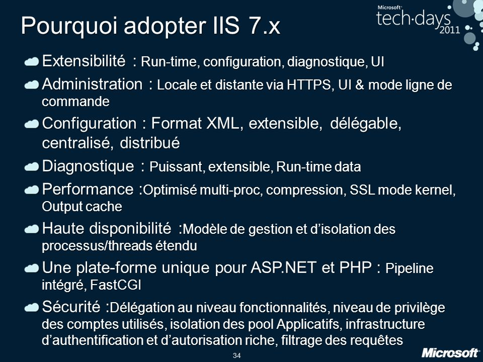 Pourquoi adopter IIS 7.x Extensibilité : Run-time, configuration, diagnostique, UI.
