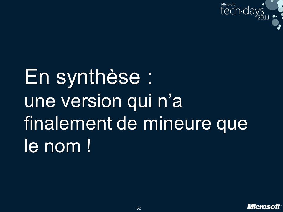 En synthèse : une version qui n'a finalement de mineure que le nom !