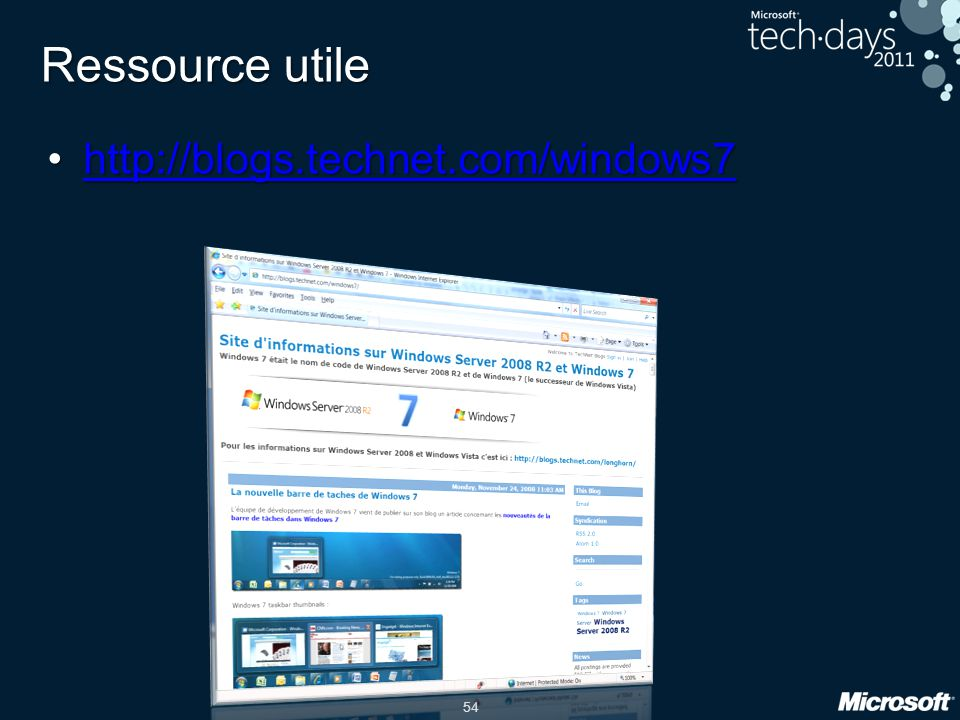 Ressource utile http://blogs.technet.com/windows7