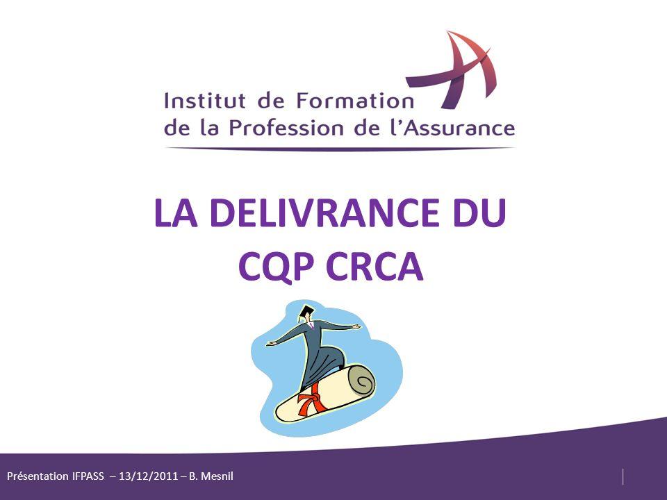 LA DELIVRANCE DU CQP CRCA