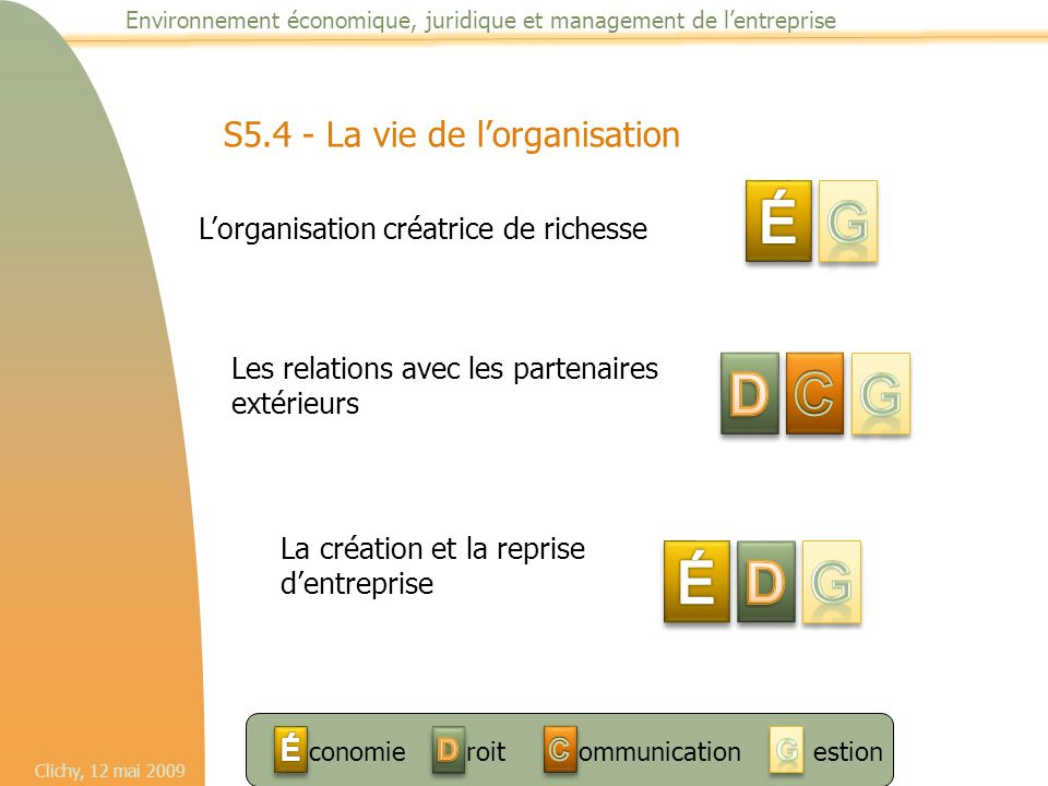 É G D C G É D G S5.4 - La vie de l'organisation