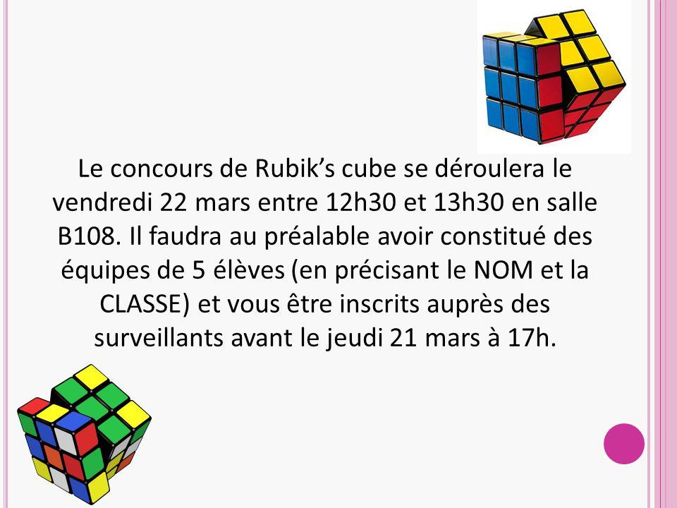 Le concours de Rubik's cube se déroulera le vendredi 22 mars entre 12h30 et 13h30 en salle B108.