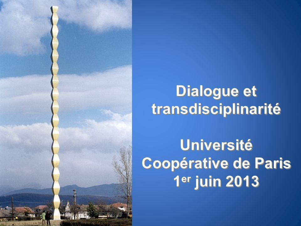 Dialogue et transdisciplinarité Université Coopérative de Paris